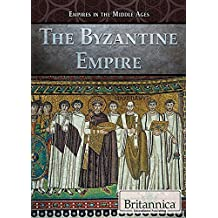 The Byzantine Empire (Empires in the Middle Ages)