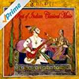 The Best Of Indian Classical Music