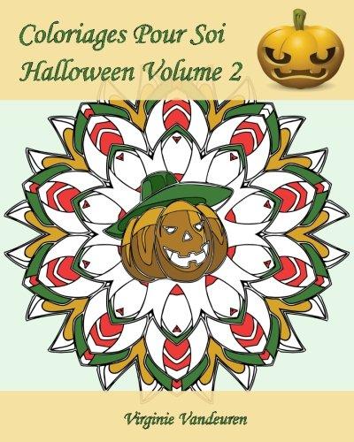 Coloriages Pour Soi - Halloween Volume 2: Continuons à célébrer Halloween - 25 coloriages - Coloriage D'halloween