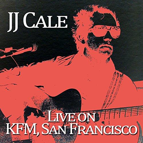 J.J. Cale - Live on Kfc, San Francisco