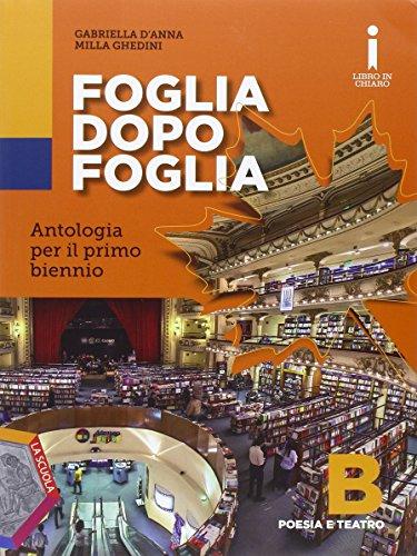 Foglia dopo foglia. Vol. B: Poesia e teatro. Per le Scuole superiori. Con DVD-ROM. Con e-book. Con espansione online