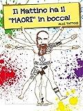 Image de Il mattino ha il maori in bocca (Damster - Scriptor, narrativa italiana)
