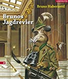 Brunos Jagdrevier - Bruno Haberzettl