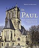St. Paul: Pfarr- und Baugeschichte einer Kirche in der Kölner Südstadt