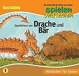 Geschichten von Drache und Bär. CD. SPIELEN UND LERNEN-Hörbuch-Edition