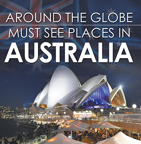 Around The Globe - Must See Places in Australia: Australia Travel Guide for Kids (Children's Explore the World Books) (English Edition)