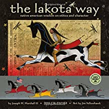 Lakota Way 2016 Calendar: Native American Wisdom on Ethics and Character