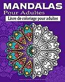 Mandalas livre de coloriage pour adultes: 60 Mandalas Anti-stress Magnifiques Mandalas à Colorier ,livre coloriage Adulte mandala - Mandalas Faciles à ... De Coloriage Mandala Relaxant.