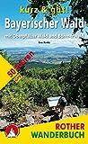 kurz & gut! Bayerischer Wald: mit Oberpfälzer Wald und Böhmerwald. 50 Touren. Mit GPS-Tracks (Rother Wanderbuch) - Eva Krötz