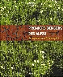 Premiers bergers des Alpes : De la préhistoire à l'Antiquité
