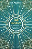 108 Mystics: The Essential Guide to Seers, Saints and Sages