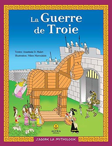 La Guerre de Troie: MYTHE, ACTIVITĖS, JEUX (J'adore la mythologie t. 2)