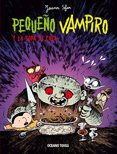 Pequeño vampiro y la sopa de caca/ Little Vampire and the Poop Soup por Joann Sfar