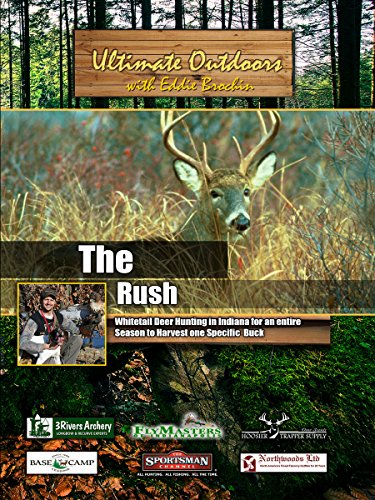 Ultimate Outdoors with Eddie Brochin - The Rush - Whitetail Deer Hunting in Indiana [OV] -