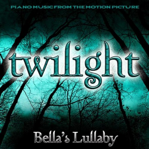 Bella's Lullaby (Piano Music From The Motion Picture - Music Twilight