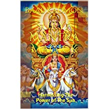 Surya Mantra Magick: Harnessing The Power of The Sun (English Edition)