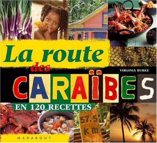 La route des Caraïbes en 120 recettes