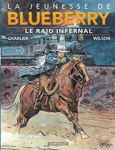 La Jeunesse de Blueberry, tome 6 : Le Raid infernal