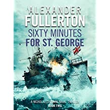 Sixty Minutes for St. George (Nicholas Everard Naval Thrillers Book 2) (English Edition)