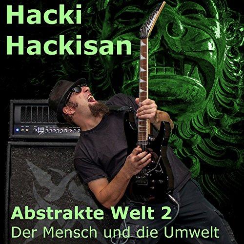 Album: Hacki Hackisan - Abstrakte Welt 2 - Der Mensch und die Umwelt (2017)
