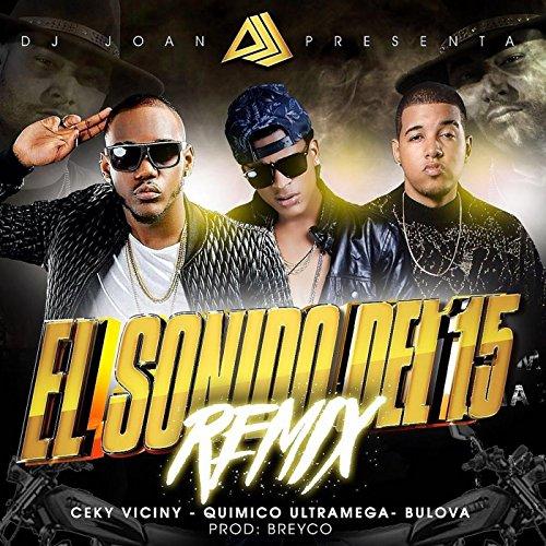 el-sonido-del-15-remix-feat-ceky-viciny-quimico-ultra-mega-bulova-family-explicit