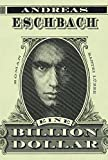 Eine Billion Dollar: Roman - Andreas Eschbach