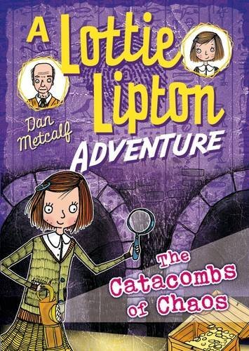 the-catacombs-of-chaos-a-lottie-lipton-adventure
