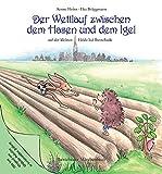 Der Wettlauf zwischen dem Hasen und dem Igel auf der kleinen Heide bei Buxtehude: Buxtehuder Märchenbuch - Aenne Heins