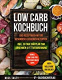 Low Carb Kochbuch: Das Rezeptbuch mit 99 gesunden & leckeren Rezepten | Inkl. 30 Tage Diätplan zum Abnehmen & Fettverbrennung | Bonus: Low Carb für Einsteiger Buch Tipps |  100% Vollfarbe und Bilder