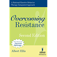 Overcoming Resistance: A Rational Emotive Behavior Therapy Integrated Approach, 2nd Edition (Springer Series on Behavior…