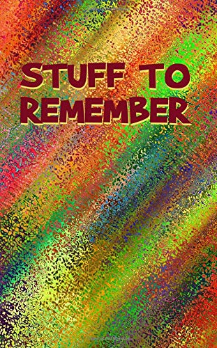 Stuff To Remember: Never Lose a Password Again! Password Logbook to Store and Organize Important Information - with Alphabetical Index (5x8) por Notebooks and Journals to Write In