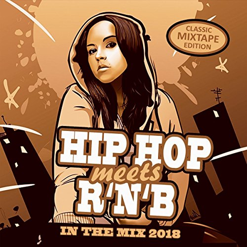 Hip Hop Meets Rnb - In The Mix 2018