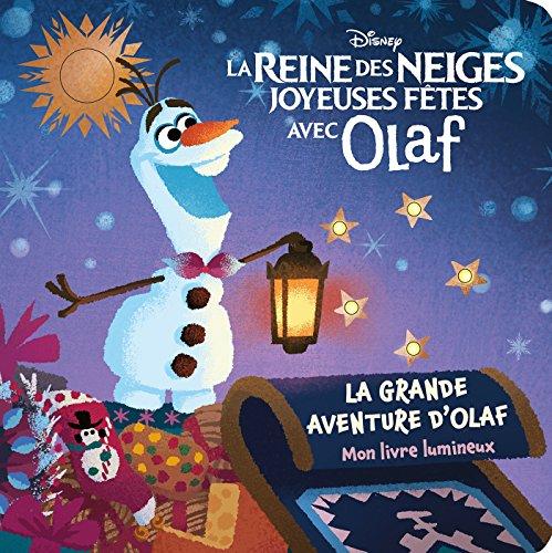 REINE DES NEIGES - Mon Livre Lumineux - Olaf fte Nol