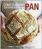 Cómo Elaborar Pan. Recetas Para Elaborar, Paso A Paso, Pan De Levadura, Masa Madre, Pan De Soda Y Repostería