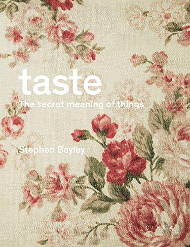 Taste: The Secret Meaning of Things por Stephen Bayley