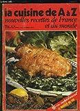Telecharger Livres LA CUISINE DE A A Z NOUVELLES RECETTES DE FRANCE ET DU MONDE N 16 ESCARGOT FRITS EPAULE D AGNEAU DE LAIT A LA SAUMUROISE EQUILLE A LA CHERBOUGEOISE EPINARDS A L AUSTRALIENNE ENTREMETS AU FRUITS CONFITS (PDF,EPUB,MOBI) gratuits en Francaise