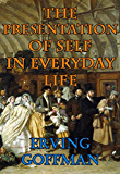 The Presentation of Self in Everyday Life (English Edition)