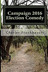Campaign 2016 Election Comedy