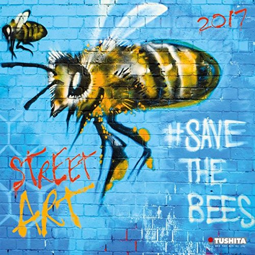 Street Art 2017: Kalender 2017 (Mindful Edition) -