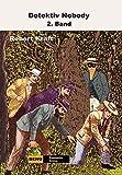Detektiv Nobody 2: Fantastischer Kriminalroman