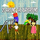 20 Around the Playground [Explicit]
