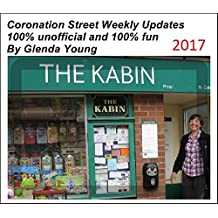 Coronation Street unofficial Weekly Updates 2017