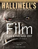 Halliwell's Film, DVD and Video Guide 2007 (Halliwell's Film & Video Guide)