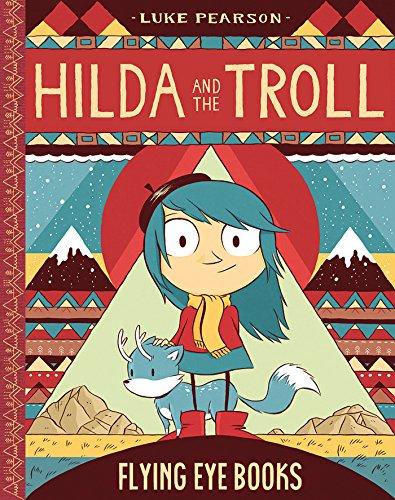 Hilda and the Troll: Book 1