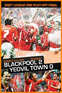 Blackpool FC - 2007 League 1 Playoff Final - Blackpool 2 Yeovil Town 0 [DVD]