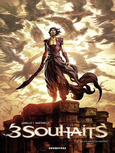 3 Souhaits, Tome 2 : La cité aux mille colonnes