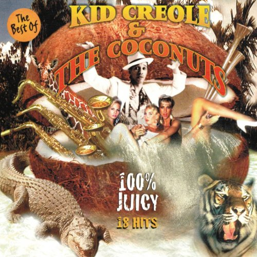 The Best of Kid Creole 100 % J...