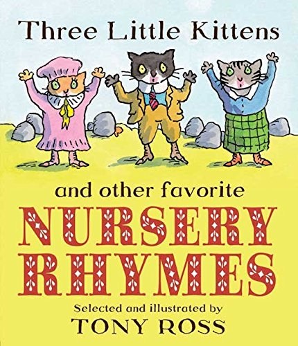 [(Three Little Kittens and Other Favorite Nursery Rhymes)] [Illustrated by Tony Ross] published on (April, 2009)