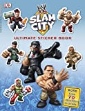 Ultimate Sticker Book:  WWE Slam City (Ultimate Sticker Books)