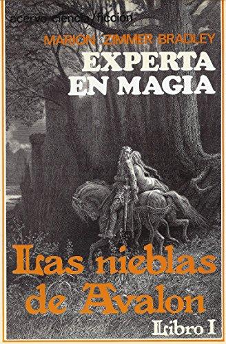 Experta en Magia: Libro 1 de las Nieblas de Avalon por Marion Zimmer Bradley